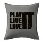 Live it, love it, play it
